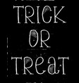 hand drawn grunge trick or treat card vector image