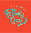 happy fathers day greeting card template vector image vector image