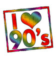 i love 90s sign or stamp vector image