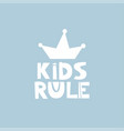 kids rule slogan vector image vector image