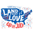 land that i love fourth july greeting card vector image vector image
