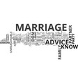 which marriage advice should you listen to text vector image vector image