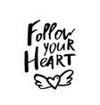 follow your heart - happy valentines day card vector image vector image
