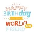Happy Birthday card to friend vector image vector image