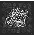 happy holidays lettering inscription handwritten vector image