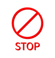 Prohibition no symbol Red round stop warning sign