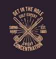 t shirt design get in hole golf expert great vector image vector image