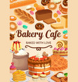 bakery bread or pastry desserts poster vector image