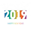 happy new year 2019 background with the rainbow vector image vector image