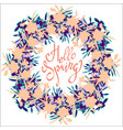 hello spring calligraphy phrase with floral wreath vector image