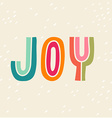 Joy Hand drawn vintage print with hand lettering vector image vector image