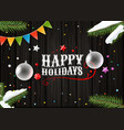 happy holidays wishing card template top view vector image vector image