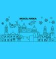 mexico puebla winter holidays skyline merry vector image vector image