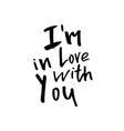 i am in love with you - happy valentines day card vector image vector image