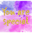 you are special to me - romantic quote vector image