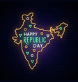 india republic day neon map neon sign vector image vector image