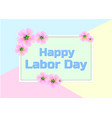 with text - happy labor day vector image vector image