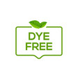 dye free logo icon artificial color dye safe vector image