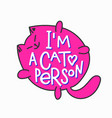 i am a cat person shirt quote lettering vector image vector image