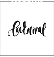 Carnival inscription calligraphy on a white vector image