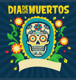 dia de los muertos design surrounding with floral vector image vector image