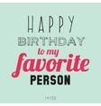 Happy Birthday to very special person vector image