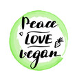 lettering inscription peace love vegan vector image
