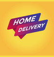 home delivery tag sign vector image vector image