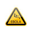 sign epidemic Ebola danger symbol warning - vector image