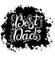 lettering best dad on black spot background vector image vector image