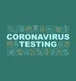 coronavirus testing word concepts banner vector image