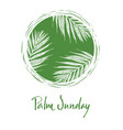 palm sunday hand lettering vector image vector image