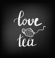 lettering with the inscription love tea vector image