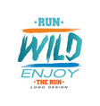 run wild enjoy the run logo design inspirational vector image vector image