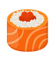 sushi roll - tasty food raw fish caviar rice vector image vector image