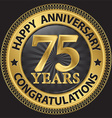 75 years happy anniversary congratulations gold vector image vector image