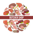 butcher shop promo poster with meat and sausages vector image