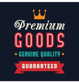 Premium goods genuine quality poster vector image vector image