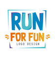 run for fun logo design inspirational and vector image vector image