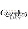 happy groundhog day lettering text for greeting vector image vector image