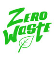 zero waste sign organic and ecology design vector image