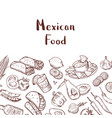 sketched mexican food elements background vector image vector image