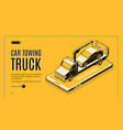 car towing service app isometric website vector image
