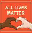 all lives matter banner with multiracial hands vector image