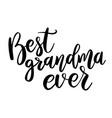best grandma ever lettering phrase on white vector image