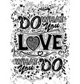 do what you love love what you inspirational vector image vector image