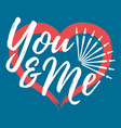 you and me with heart label font with brush vector image vector image