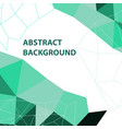 abstract green geometric background with polygon vector image vector image