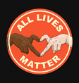 all lives matter round sign with multiracial vector image