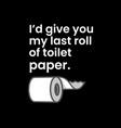 my last roll toilet paper vector image vector image